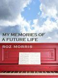 Cover of My Memories of a Future Life, a novel by Roz Morris